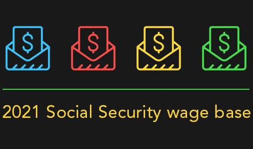 Did you Know That the Social Security Wage Base Is Increasing in 2021?