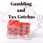 Gambling and Tax Gotchas