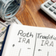 Traditional or Roth IRA? Which Plan Will Be Best for You?